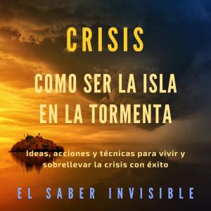 CRISIS. COMO SER LA ISLA EN LA TORMENTA